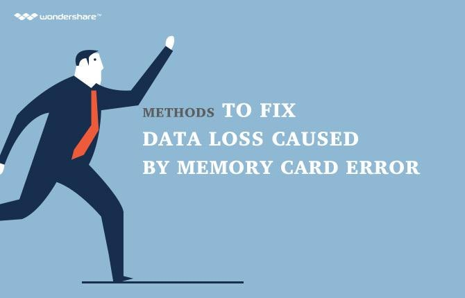 Methods to Fix Data Loss Caused by Memory Card Error