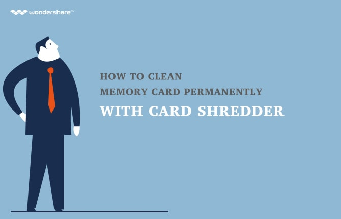 How to Clean Memory Card Permanently with Card Shredder