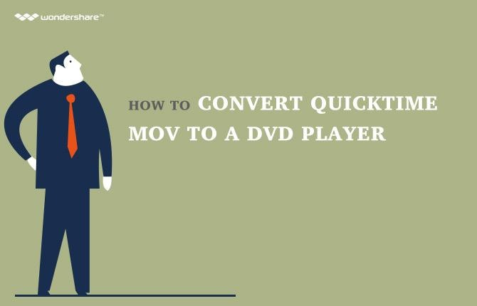 How to Convert Quicktime MOV to a DVD Player
