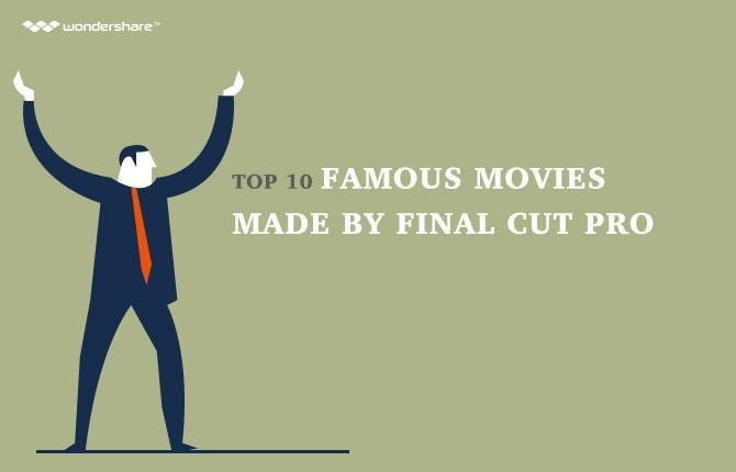 Top 10 Famous Movies Made By Final Cut Pro