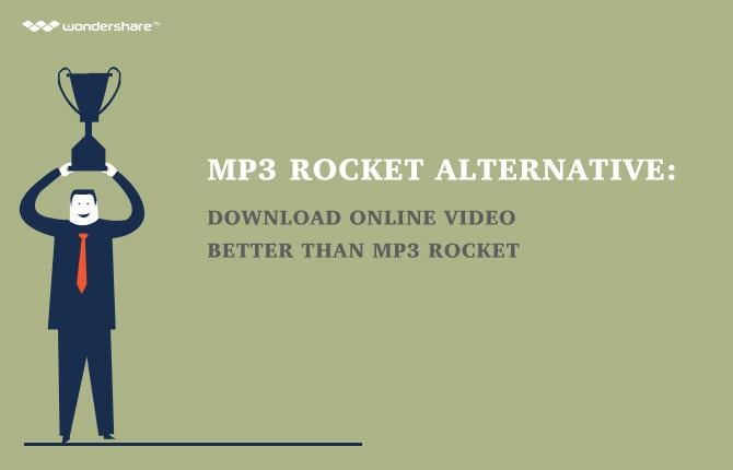 MP3 Rocket Alternative: Download Online Video Better than MP3 Rocket
