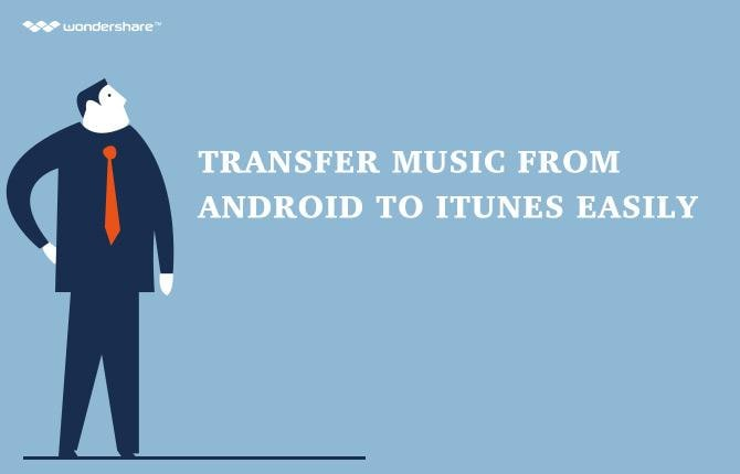 Transfer Music from Android to iTunes Easily
