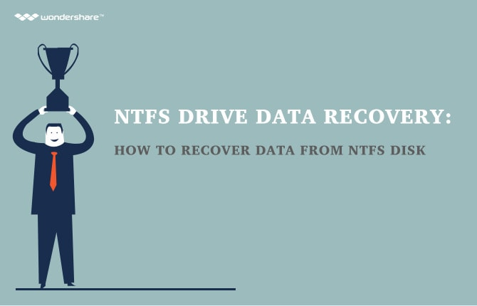 NTFS Drive Data Recovery: How to Recover Data from NTFS Disk