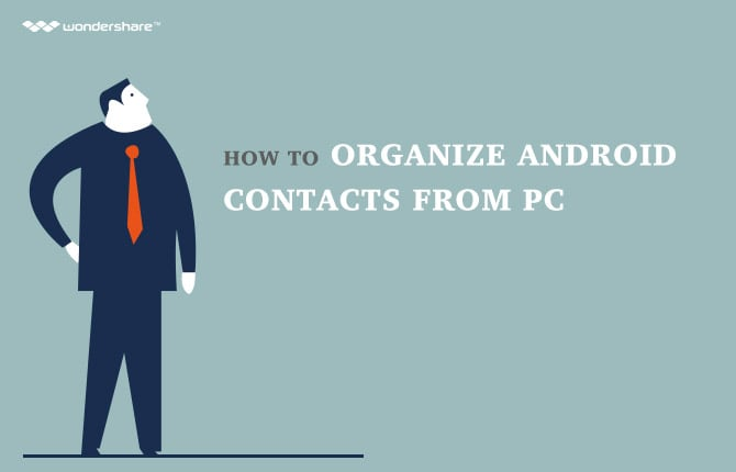 How to Organize Android Contacts from PC
