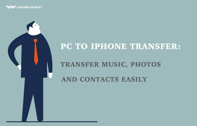 PC to iPhone Transfer: Transfer Music, Photos and Contacts Easily