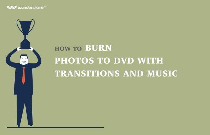 How to Burn Pahotos to DVD with Transitions and Music