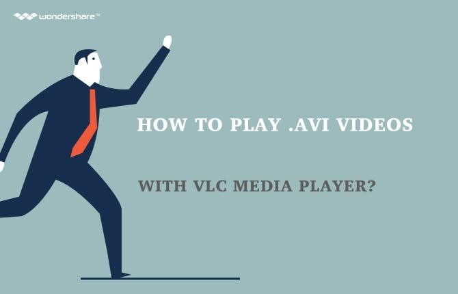 How to Play .avi Videos with VLC media Player?