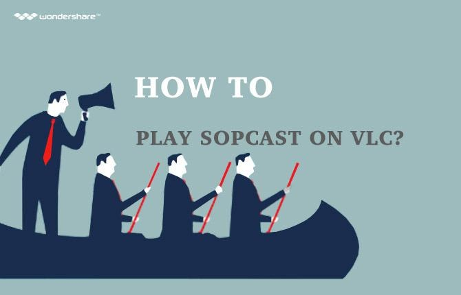How to Play SopCast on VLC?