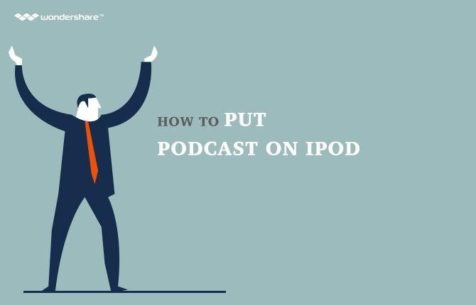 How to Put Podcast on iPod