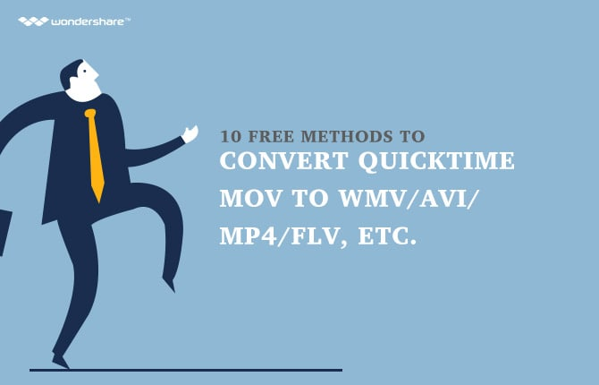 10 Free Methods to Convert QuickTime MOV to WMV/AVI/MP4/FLV, etc.