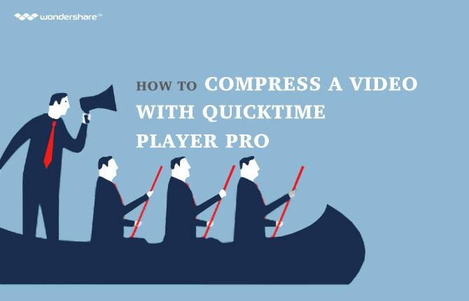 How to Compress a Video with QuickTime Player Pro