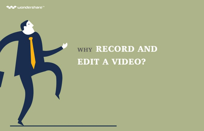 Why Record and Edit A Video?