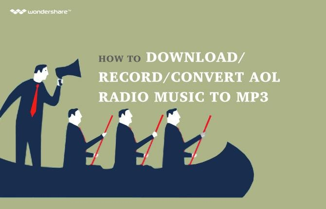 How to Download/Record/Convert AOL Radio Music to MP3