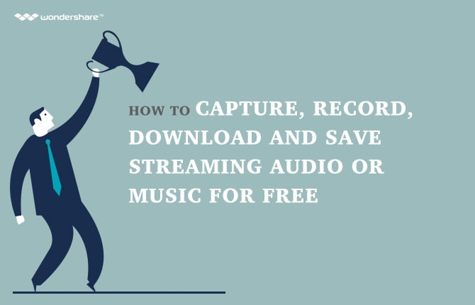 How to Capture, Record, Download and Save Streaming Audio or Music for Free