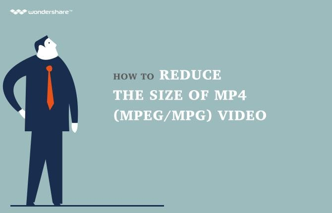 How to Reduce the Size of MP4 (MPEG/MPG) Video