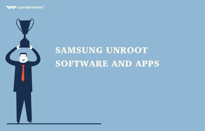 Samsung Unroot Software and Apps