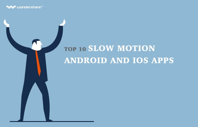 Top 10 Slow Motion Android and iOS Apps