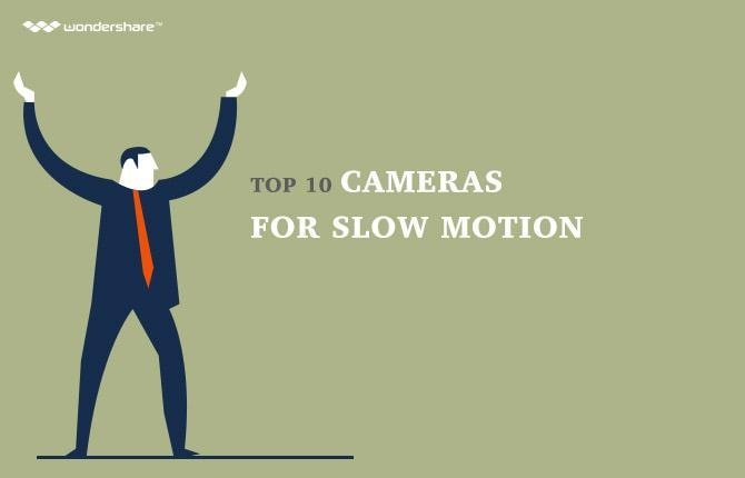 Top 10 Cameras for Slow Motion