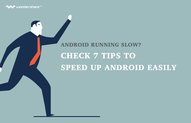 Android Running Slow? Check 7 Tips to Speed Up Android Easily
