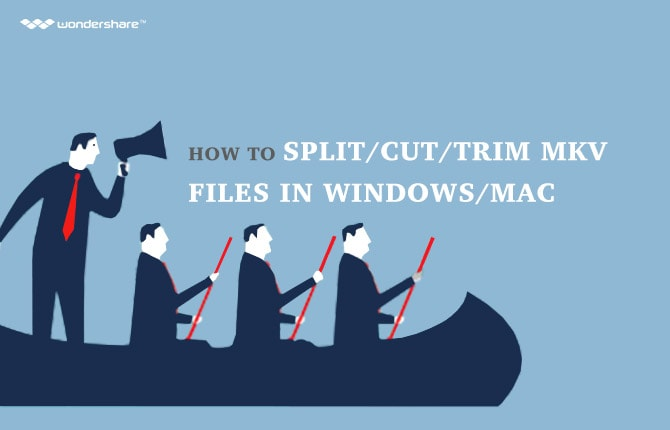 How to Split/Cut/Trim MKV Files in Windows/Mac