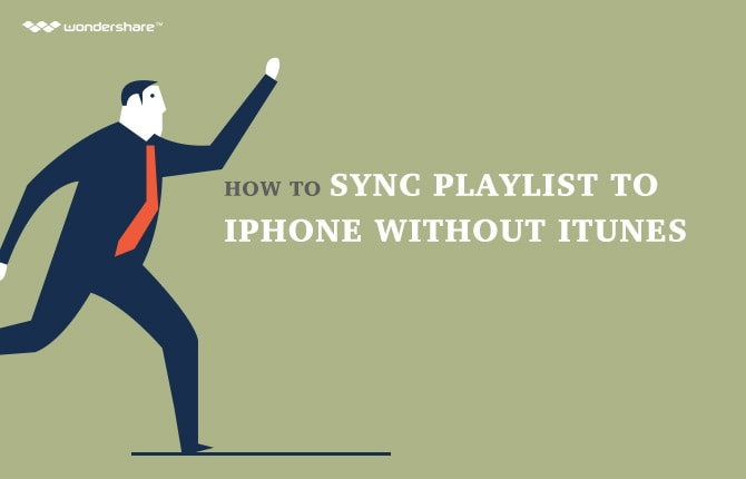 How to Sync Playlist to iPhone without iTunes