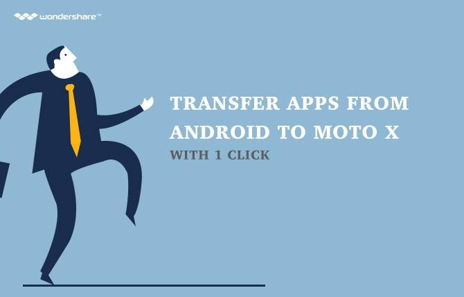 Transfer Apps from Android to Moto X with 1 Click