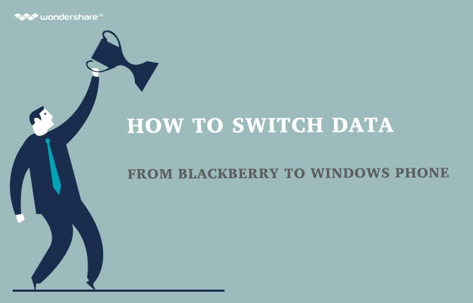 How to Switch Data from Blackberry to Windows Phone