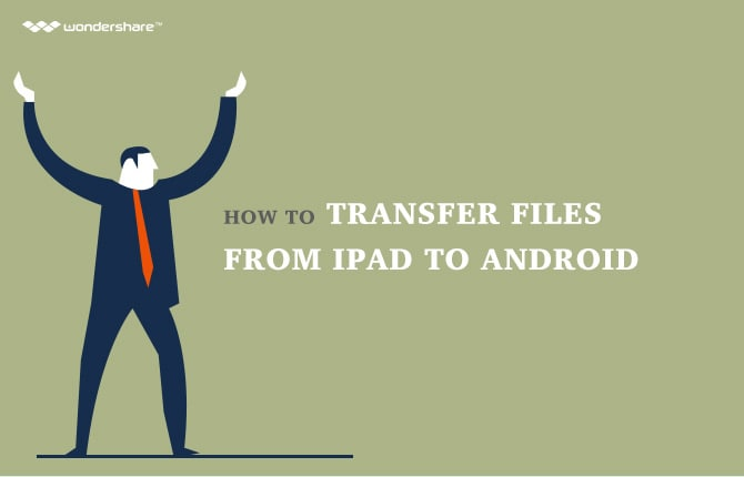How to Transfer Files from iPad to Android