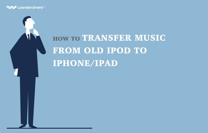 How to transfer music from old ipod to iphone/iPad