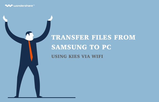 Transfer Files from Samsung to PC Using Kies via WiFi