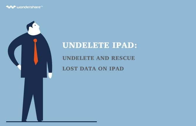 Undelete iPad: Undelete and Rescue Lost Data on iPad