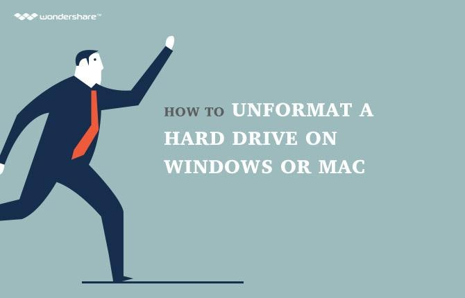 How to Unformat A Hard Drive in Windows or Mac