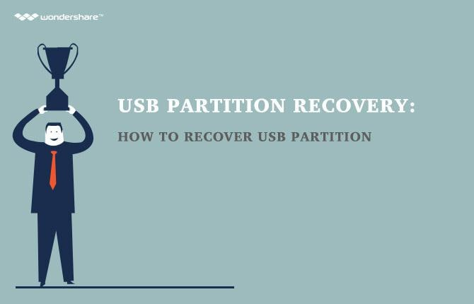USB Partition Recovery: How to Recover USB Partition