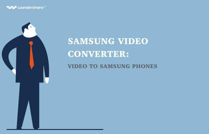 Samsung video converter - video to Samsung phones