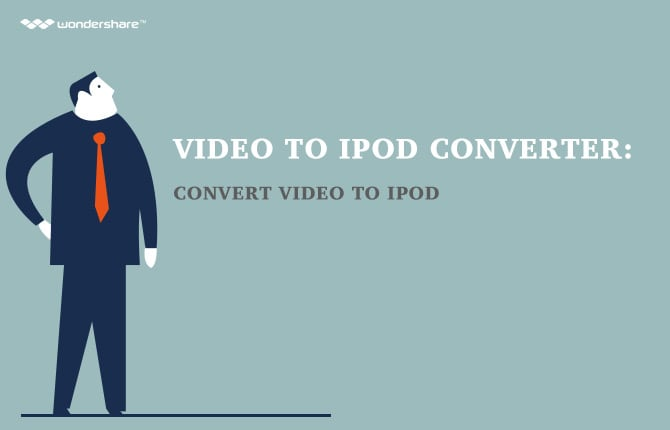 Video to iPod Converter - Convert Video to iPod