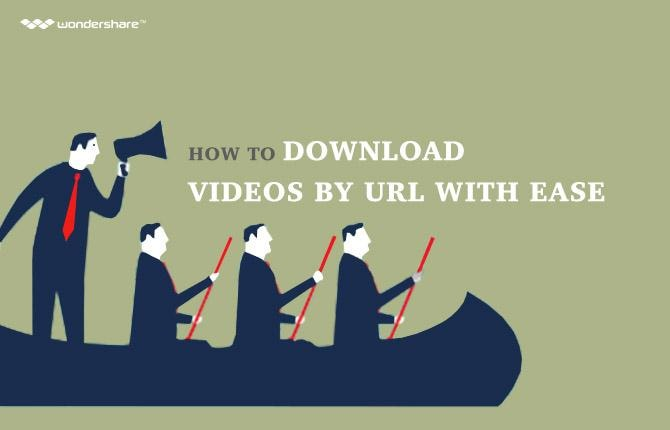 How to Download Videos from Url with Ease