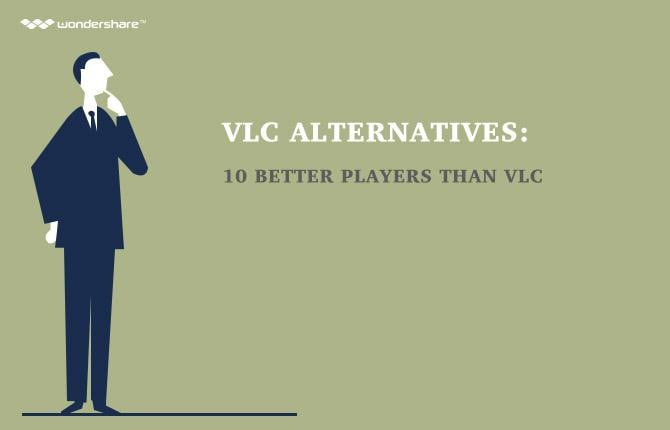 VLC Alternatives - 10 Better Players than VLC
