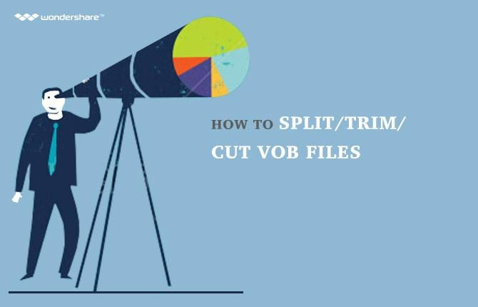 How to Split/Trim/Cut VOB Files
