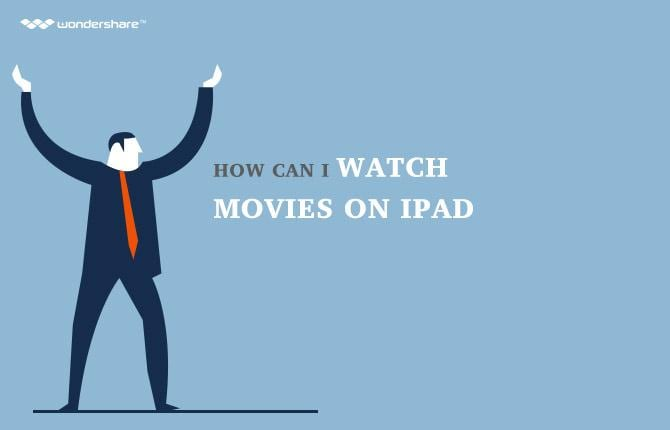 How Can I Watch Movies On iPad