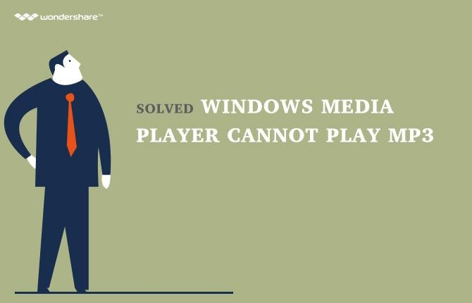 Solved Windows Media Player cannot play MP3