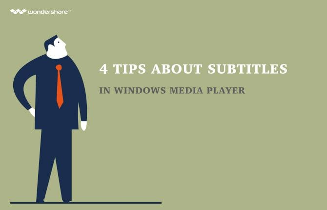 4 tips about subtitles in Windows Media Player