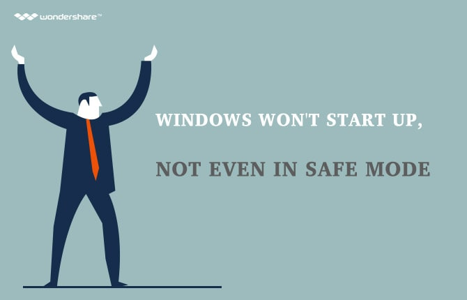 Windows Won't Start Up, Not Even in Safe Mode