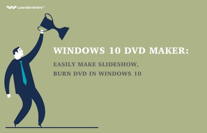 Windows 10 DVD Maker: Easily Make Slideshow, Burn DVD in Windows 10