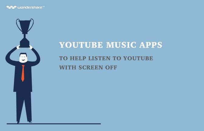 YouTube Music Apps to Help Listen to YouTube with Screen off