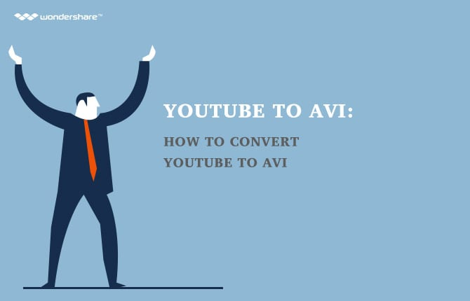 YouTube to AVI: How to convert YouTube to AVI