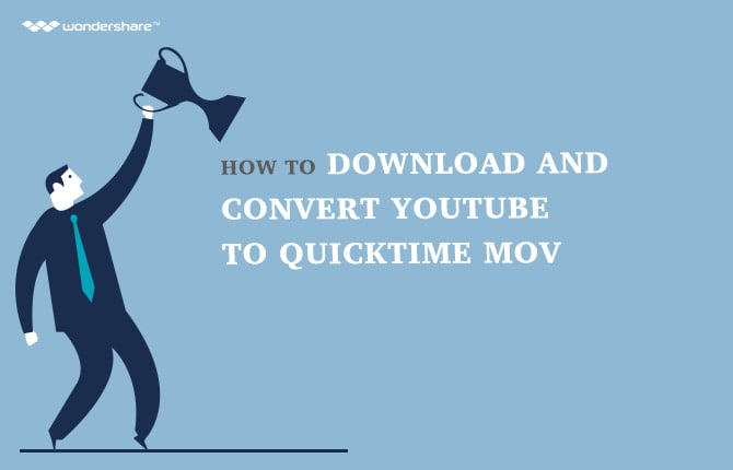 How to Download and Convert YouTube to QuickTime MOV