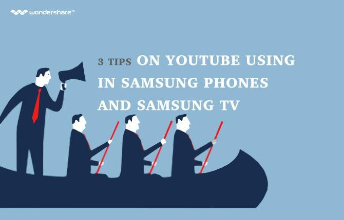 3 Tips on YouTube Using in Samsung Phones and Samsung TV