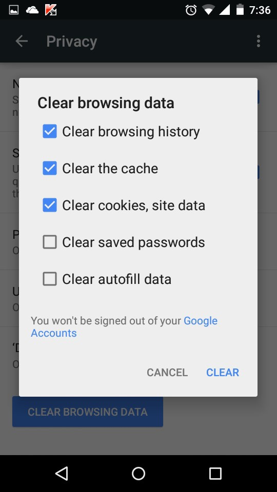 Clear Cache, History, and Cookies on Android tablets? Over time, as you use your browser, your Android tablet will accumulate temporary data that may slow down the tablet. When you access various websites, the browser automatically keeps history of the websites you visit.