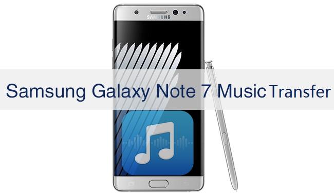 Samsung Galaxy Note 7 Music Transfer