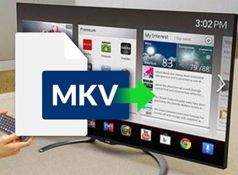 How to Play MKV on LG TV